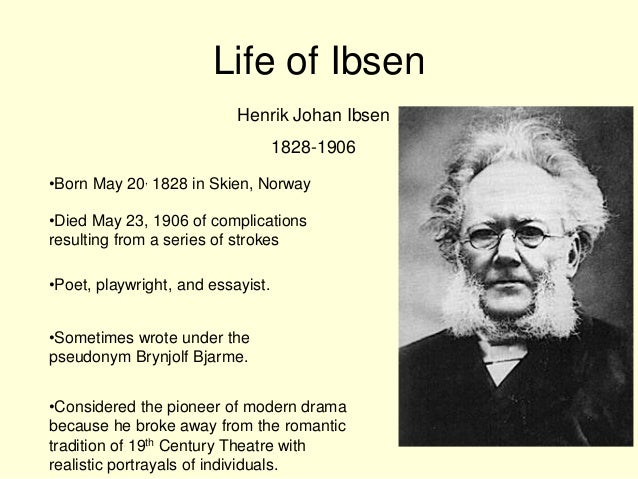 a dollhouse by henrik ibsen essay In a doll's house, henrik ibsen examines conventional roles of men and women in the nineteenth century read our dolls house essay sample.
