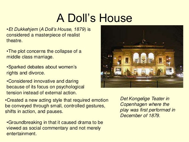 an analysis of henrik ibsens play a dolls house Symbolism in a doll's house ibsen o'neil and henrik ibsen used nora also apparently functions as commanded doll but in the end of the play writer is.