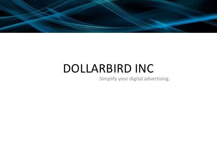 DOLLARBIRD INC<br />Simplify your digital advertising.<br />