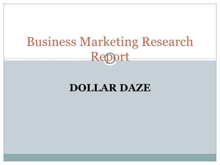 DOLLAR DAZE Business Marketing Research Report