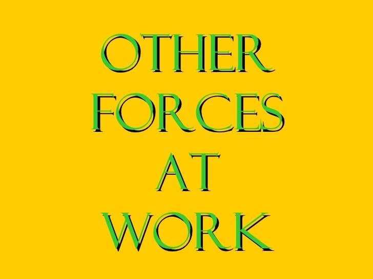 Otherforces  atwork