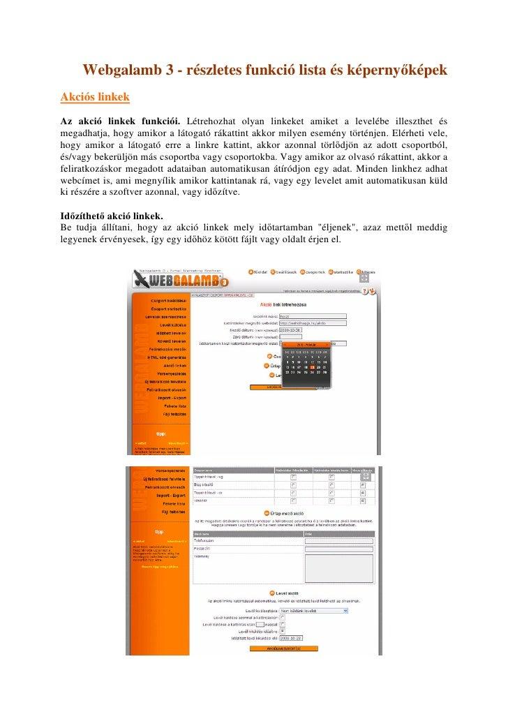 Webgalamb 3 - részletes funkció lista és képernyıképek Akciós linkek Az akció linkek funkciói. Létrehozhat olyan linkeket ...