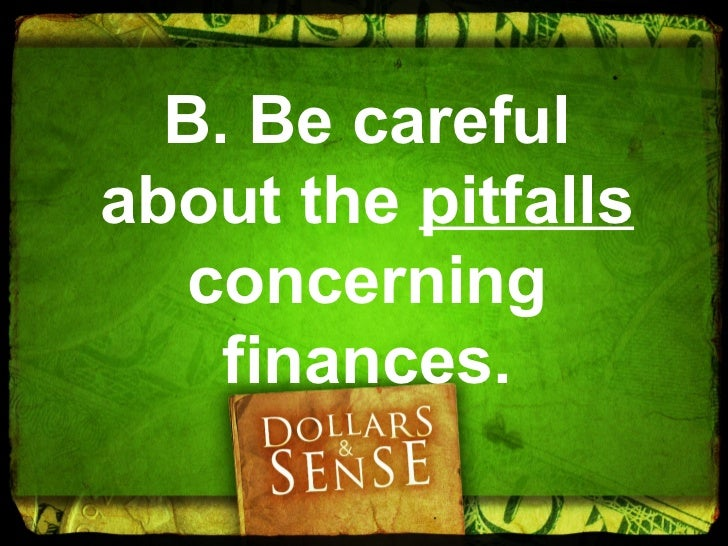 There are three pitfalls onemust avoid.