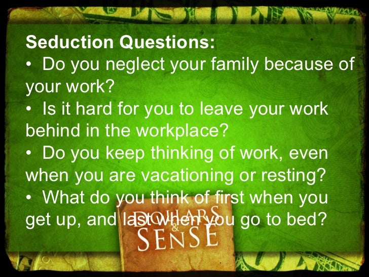• Do you think about work and financeswhen you pray, read the Bible, or are inchurch?• Did you choose your occupation,base...