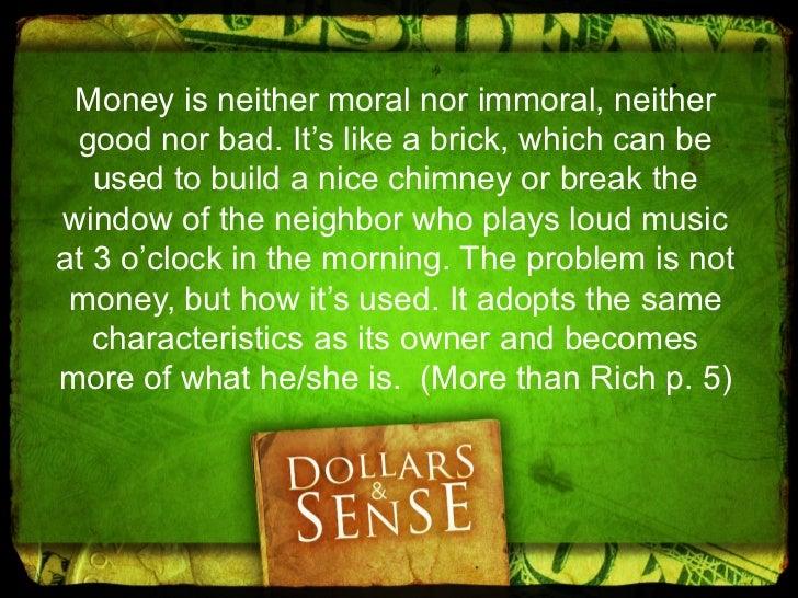 God createdmoney for four  purposes: