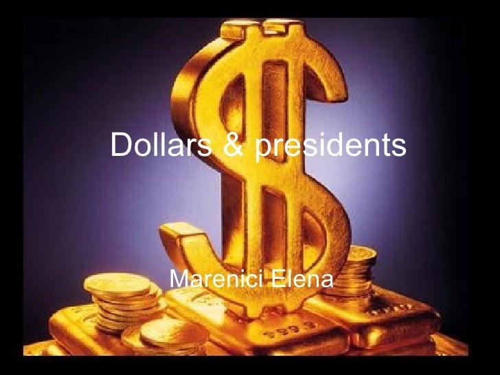 Dollars & presidents Marenici Elena