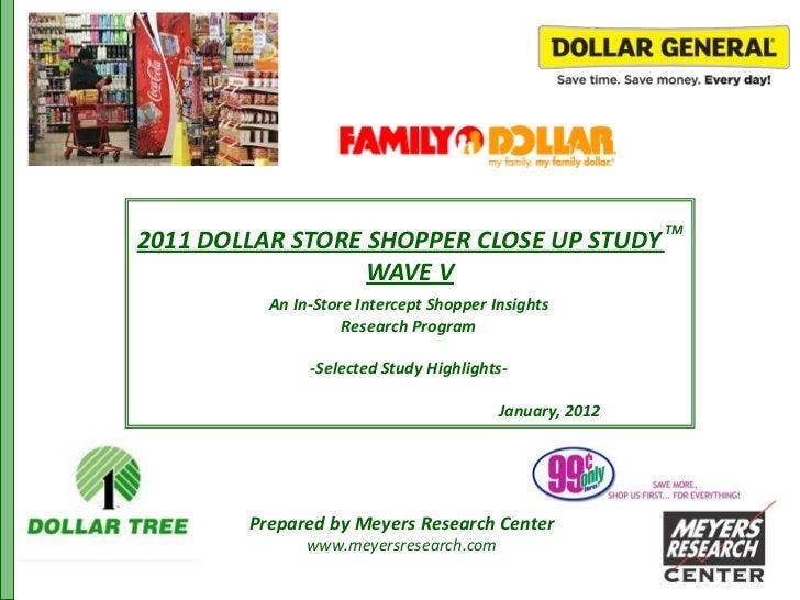 TM2011 DOLLAR STORE SHOPPER CLOSE UP STUDY                  WAVE V          An In-Store Intercept Shopper Insights        ...