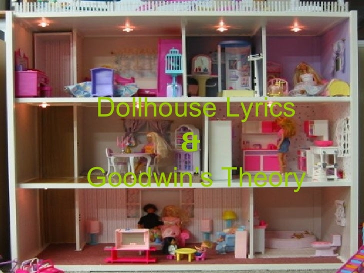 Dollhouse Lyrics & Goodwin's Theory