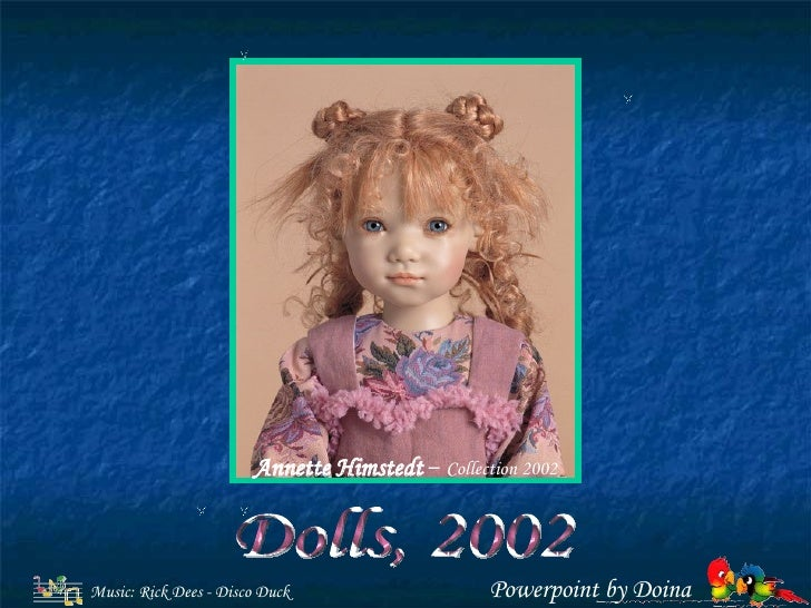 Annette Himstedt  –  Collection 2002 Music: Rick Dees - Disco Duck Powerpoint by Doina Dolls, 2002