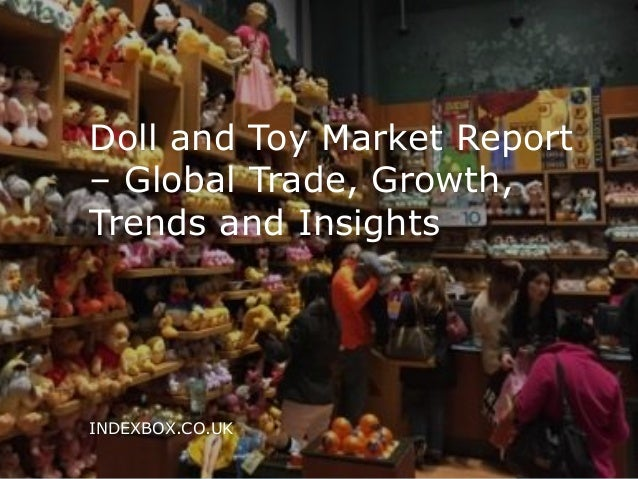 global toy market The global toys and games market continues to grow, as headwinds within the  traditional toy space have been more than offset by the success of static consoles .