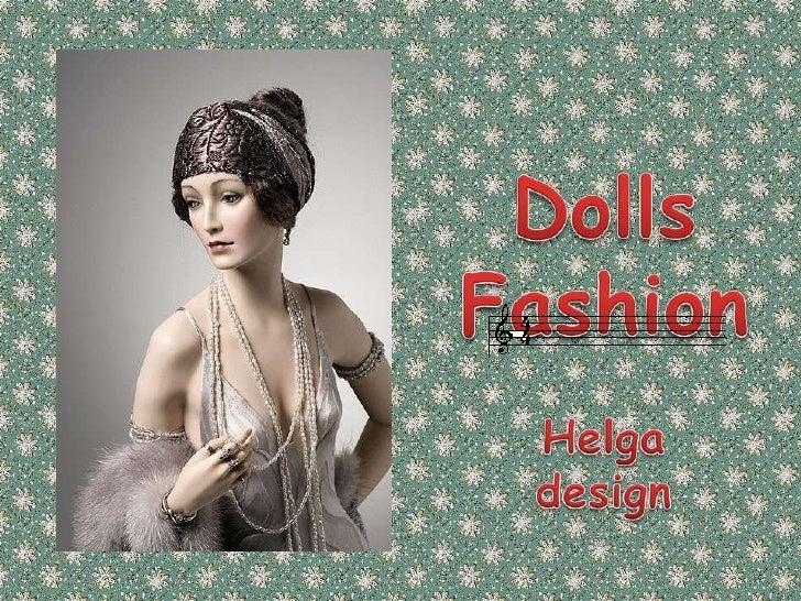 Dolls Fashion<br />Helga design<br />