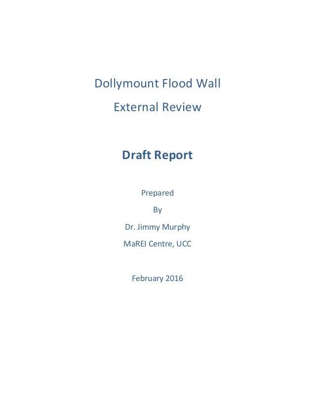 DollymountFloodWall ExternalReview  DraftReport  Prepared By Dr.JimmyMurphy MaREICentre,UCC  Februa...