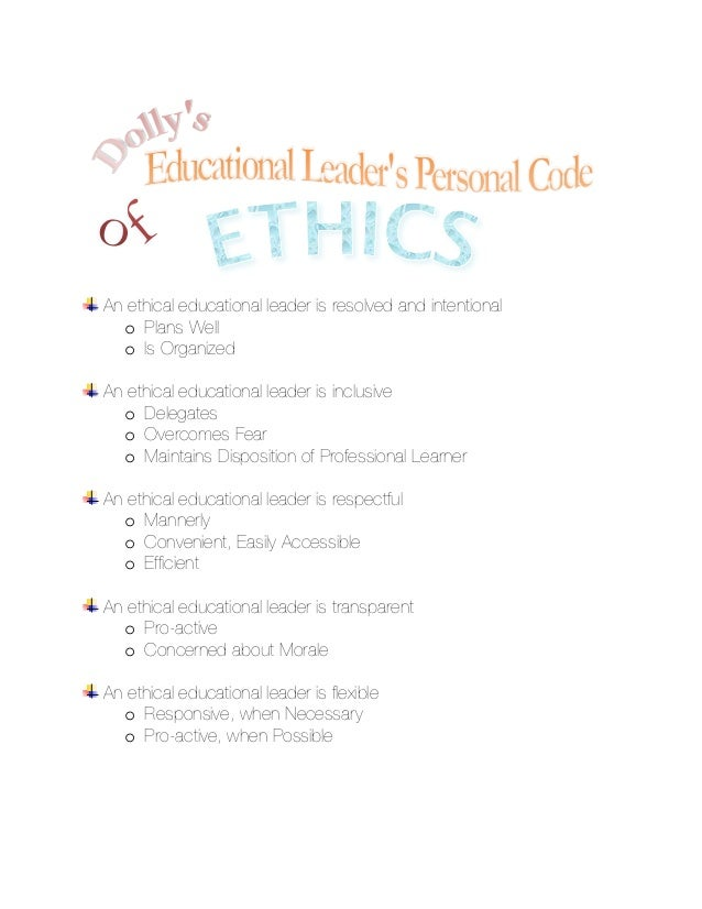 An ethical educational leader is resolved and intentional  o Plans Well  o Is OrganizedAn ethical educational leader is in...