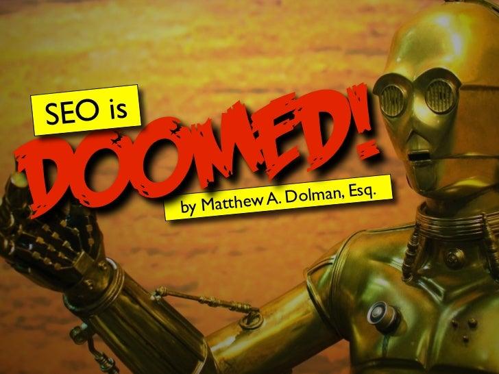 S OOM ED  EO is       !D         by Matt hew A. Dol man, Esq.