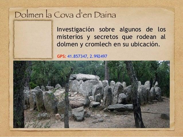 Dolmen la Cova d'en Daina Investigación sobre algunos de los misterios y secretos que rodean al dolmen y cromlech en su ub...