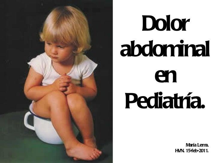 Dolor abdominal en Pediatría. María Lema.    HVN. 15-feb-2011.