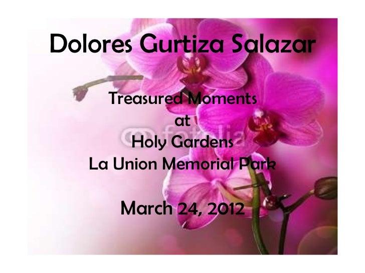 Dolores Gurtiza Salazar     Treasured Moments             at        Holy Gardens   La Union Memorial Park      March 24, 2...