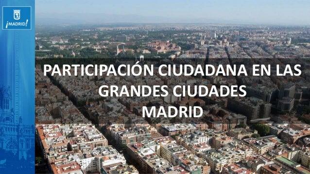 PARTICIPACIÓN CIUDADANA EN LAS GRANDES CIUDADES MADRID