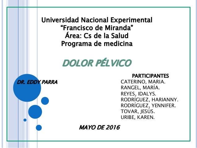"Universidad Nacional Experimental ""Francisco de Miranda"" Área: Cs de la Salud Programa de medicina DR. EDDY PARRA PARTICIP..."