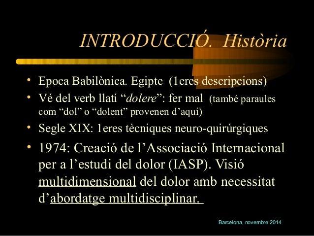 """INTRODUCCIÓ. Història  • Epoca Babilònica. Egipte (1eres descripcions)  • Vé del verb llatí """"dolere"""": fer mal (també parau..."""