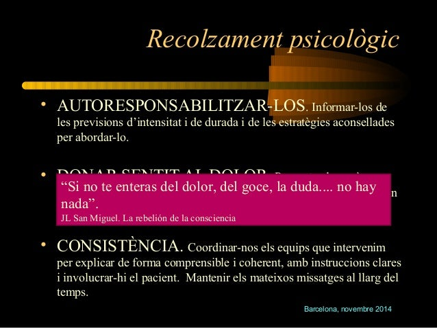 Recolzament psicològic  • AUTORESPONSABILITZAR-LOS. Informar-los de  les previsions d'intensitat i de durada i de les estr...