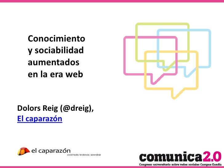 Conocimiento  y sociabilidad  aumentados  en la era webDolors Reig (@dreig),El caparazón