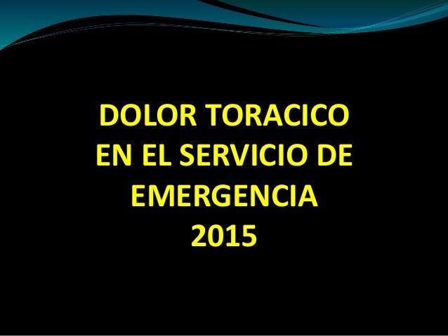 DOLOR TORACICO EN EL SERVICIO DE EMERGENCIA 2015