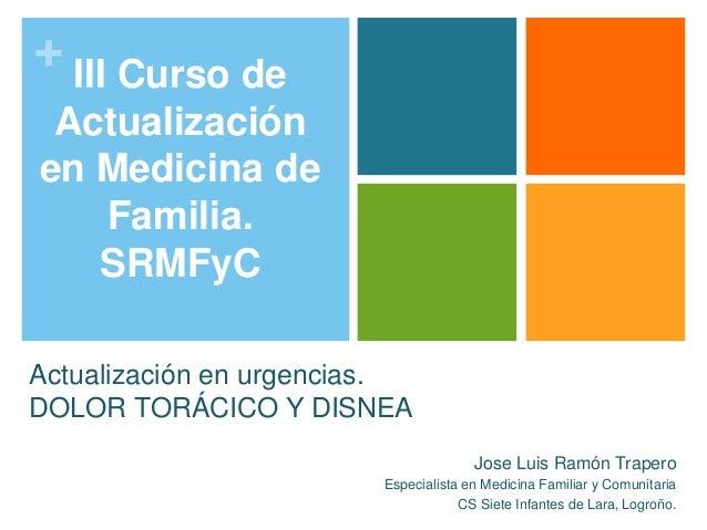 + III Curso de Actualización en Medicina de Familia. SRMFyC Jose Luis Ramón Trapero Especialista en Medicina Familiar y Co...