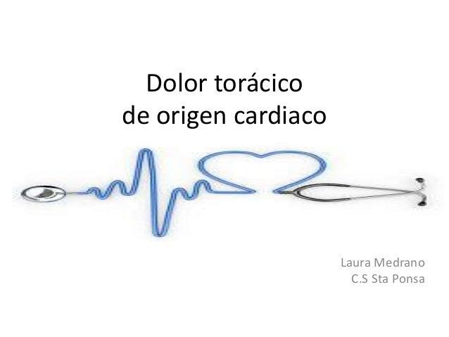 Dolor torácico de origen cardiaco Laura Medrano C.S Sta Ponsa
