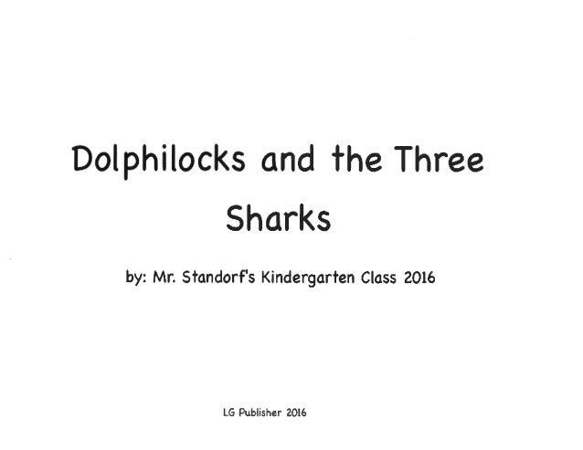 Dolphilocks and the Three Sharks Slide 2