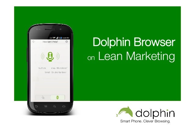Smart Phone. Clever Browsing. Dolphin Browser on Lean Marketing