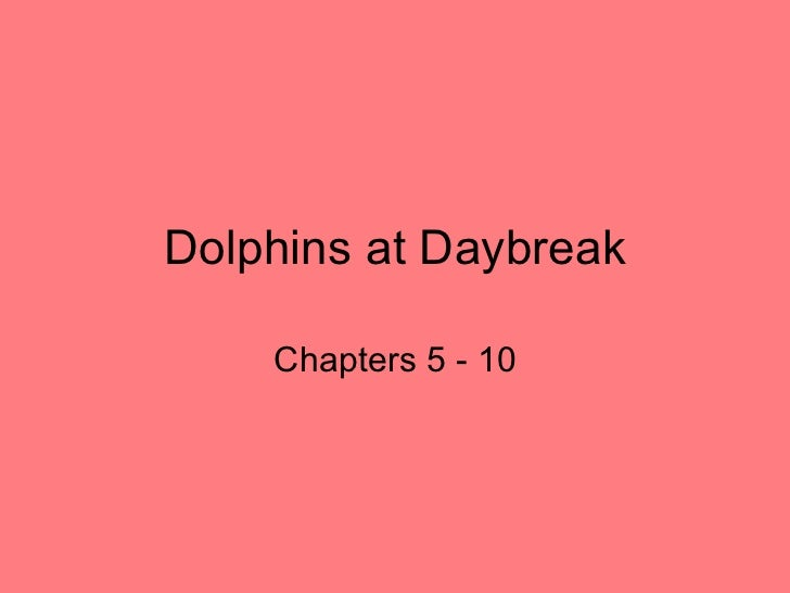 Dolphins at Daybreak Chapters 5 - 10