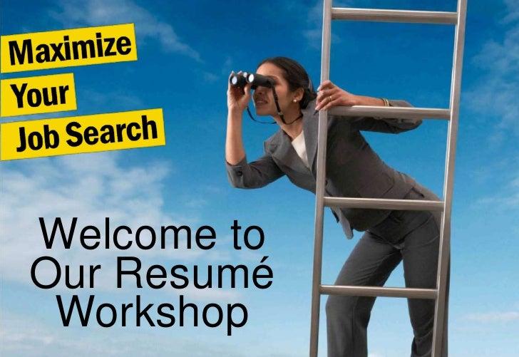 Welcome toOur Resumé Workshop