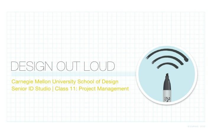 DESIGN OUT LOUD                                                    v/  Carnegie Mellon University School of Design Senior ...