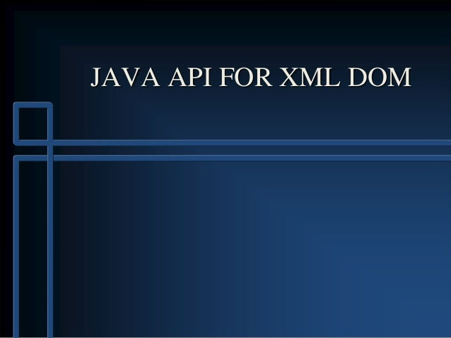 JAVA API FOR XML DOM