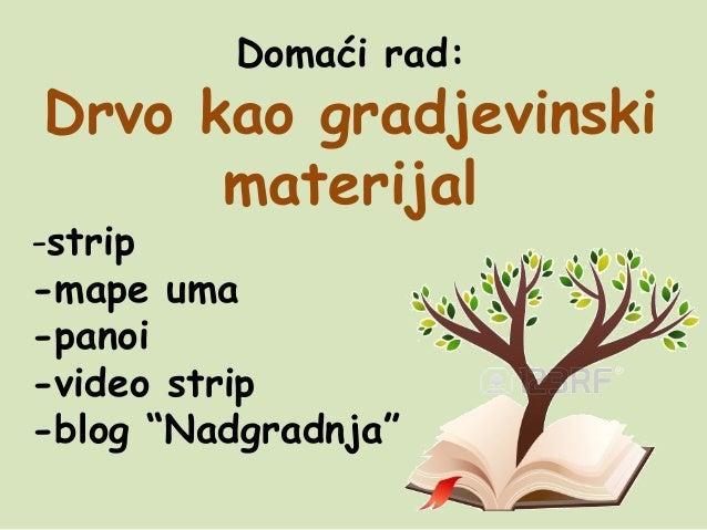 """Domaći rad: Drvo kao gradjevinski materijal -strip -mape uma -panoi -video strip -blog """"Nadgradnja"""""""