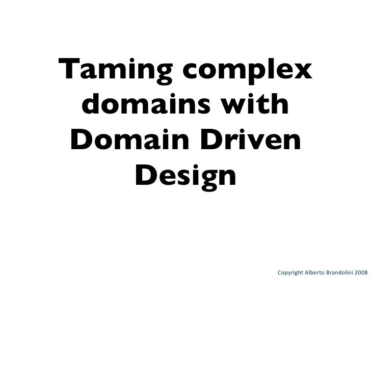 Taming complex  domains with  Domain Driven     Design              Copyright