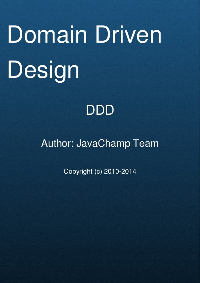 Cover Page Domain Driven Design DDD Author: JavaChamp Team Copyright (c) 2010-2014