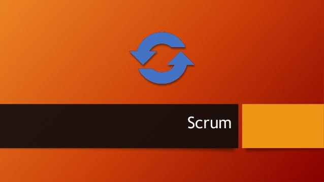 Scrum Overview Lightweight Framework for developing and sustaining complex products Lightweight; Simple to understand; dif...