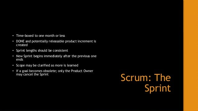 Scrum: Sprint Planning • A ceremony to plan the work to be completed within the Sprint • Time-Boxed to a maximum of 8 hour...