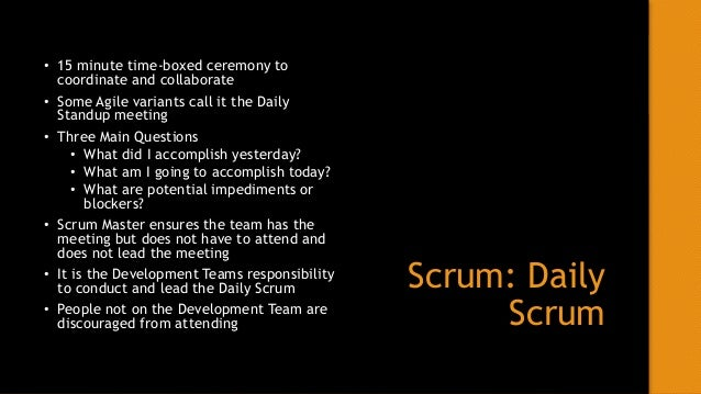 Scrum: Sprint Review • This is a 4 hour time-boxed ceremony for one-month Sprints. It can be shorter if the Sprint is shor...