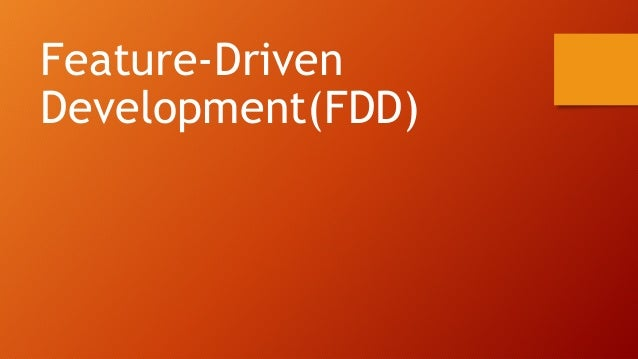 FDD Overview Older Agile Methodology 01 Five Main Steps, with iterative period being steps 4 and 5 02 Built on a set of be...