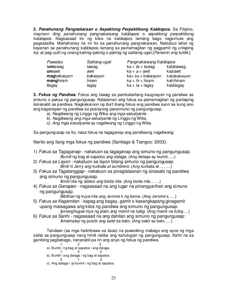 2. Panahunang Pangnakaraan o Aspektong Perpektibong Katátapos. Sa Filipino,mayroon ding panahunang pangnakaraang katátapos...