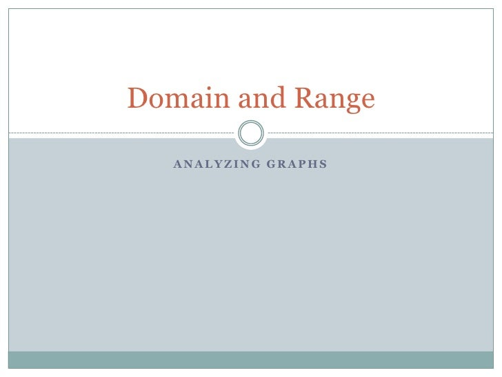 Analyzing graphs<br />Domain and Range<br />