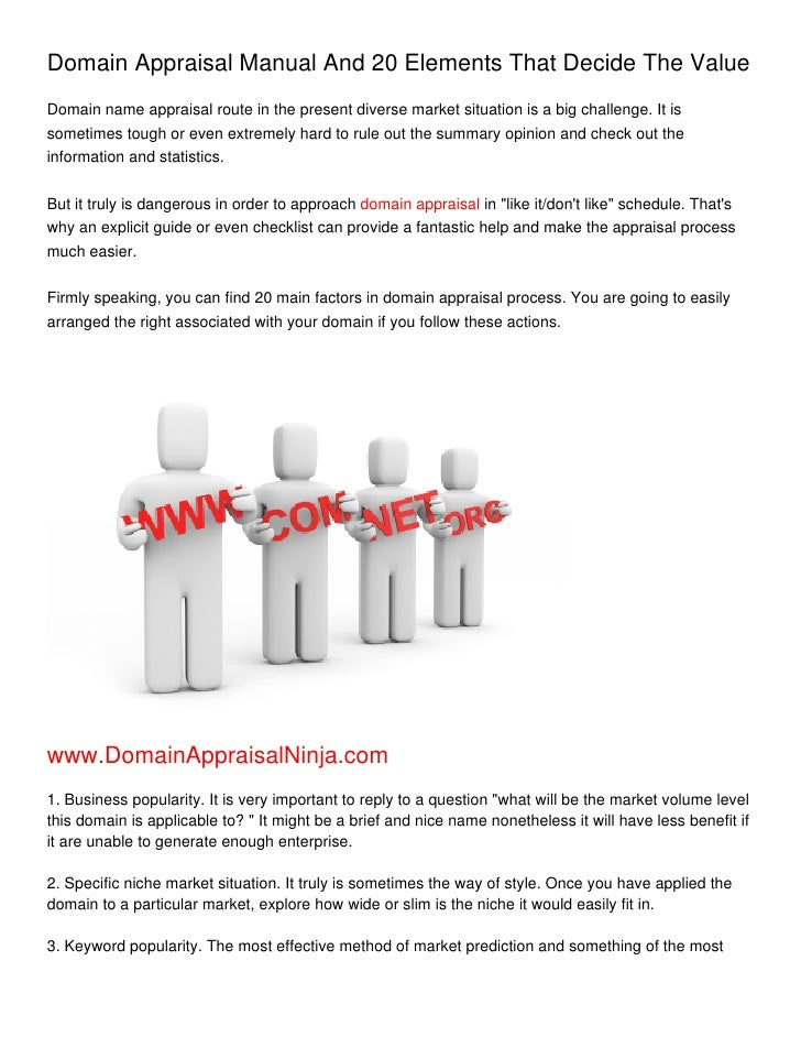 Domain Appraisal Manual And 20 Elements That Decide The ValueDomain name appraisal route in the present diverse market sit...