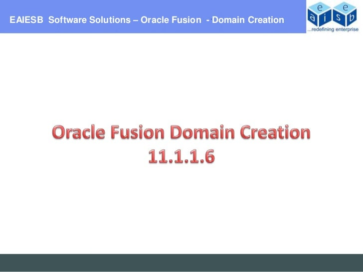 EAIESB Software Solutions – Oracle Fusion - Domain Creation