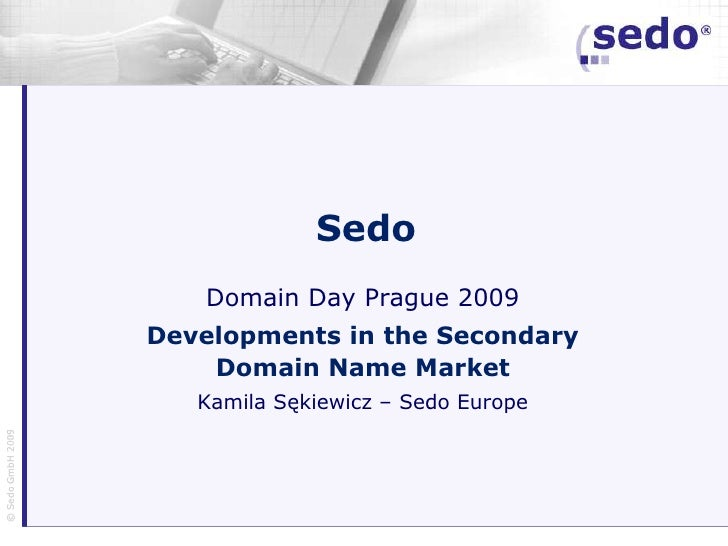 Sedo                       Domain Day Prague 2009                    Developments in the Secondary                        ...