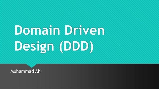 Domain Driven Design (DDD) Muhammad Ali
