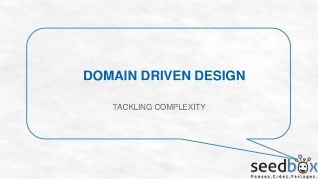 DOMAIN DRIVEN DESIGN TACKLING COMPLEXITY