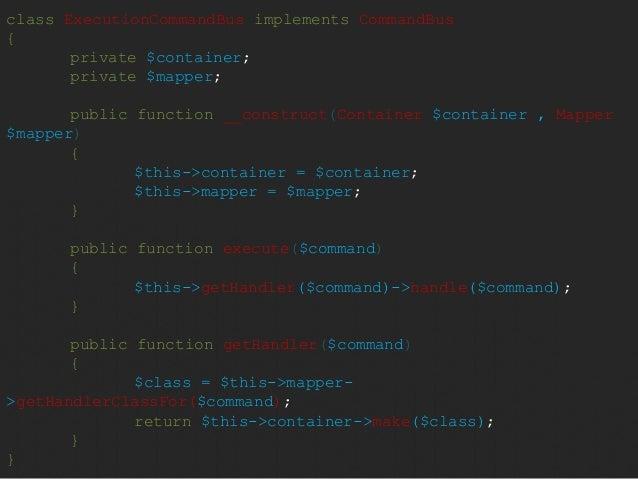 class ExecutionCommandBus implements CommandBus  {  private $container;  private $mapper;  public function __construct(Con...